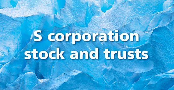 abstract blue background with words S corporation stock and trusts | Dalby Wendland & Co | CPAs | Trust & Estate Planning | Colorado | Grand Junction | Glenwood Springs | Montrose