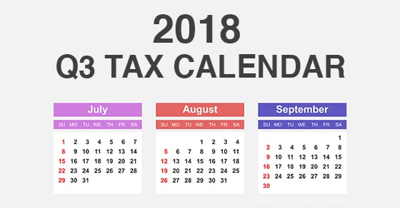 2018 Q3 tax calendar for businesses and other employers | Dalby Wendland & Co. | CPAs | Business Advisors | Colorado | Grand Junction | Glenwood Springs | Montrose